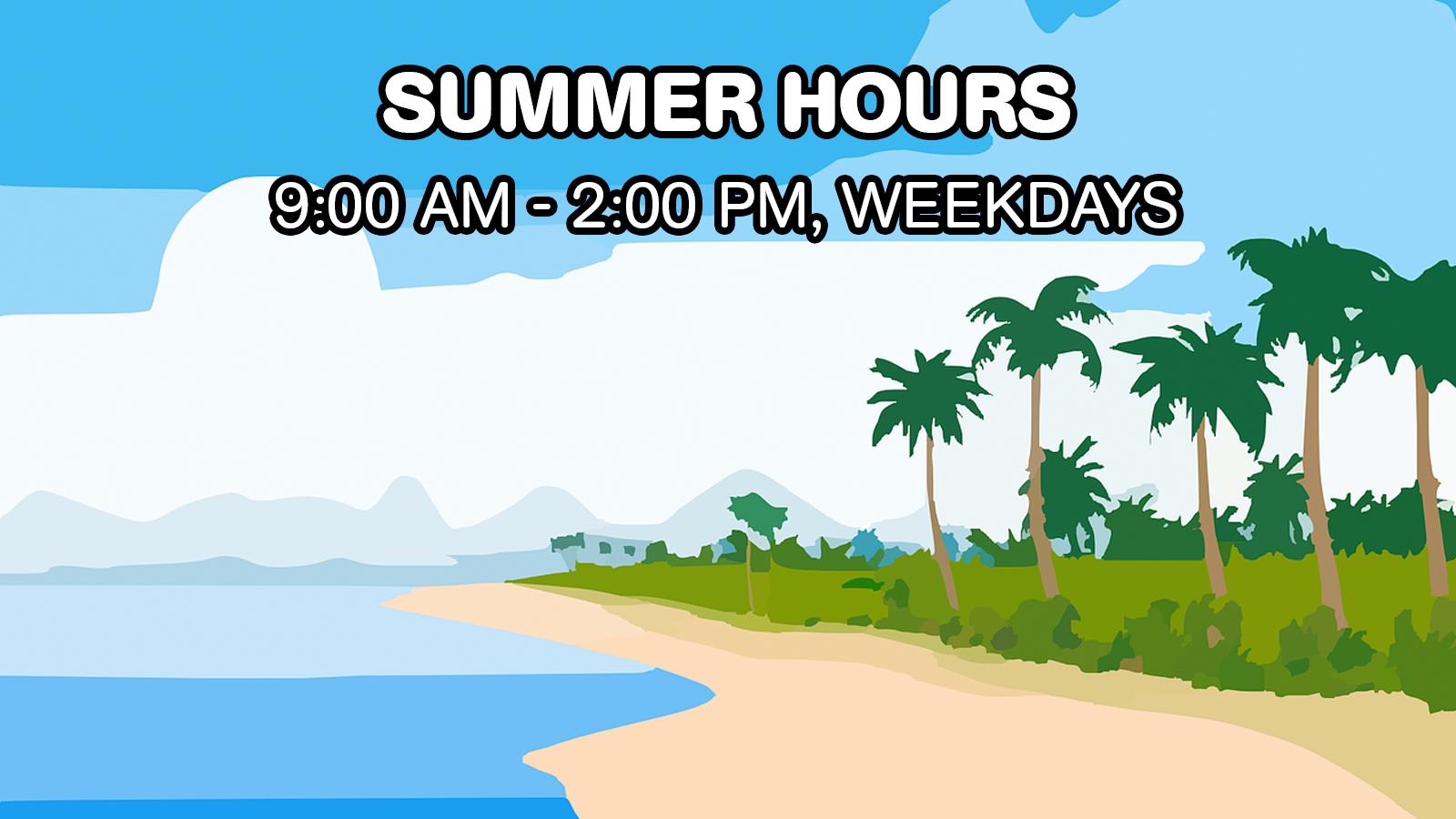 موسم گرما کے اوقات 9am - 2PM