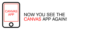 Now you see the Canvas app again!